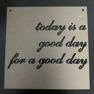 """Magnolia Sign """"Today Is A Good Day For A Good Day"""""""
